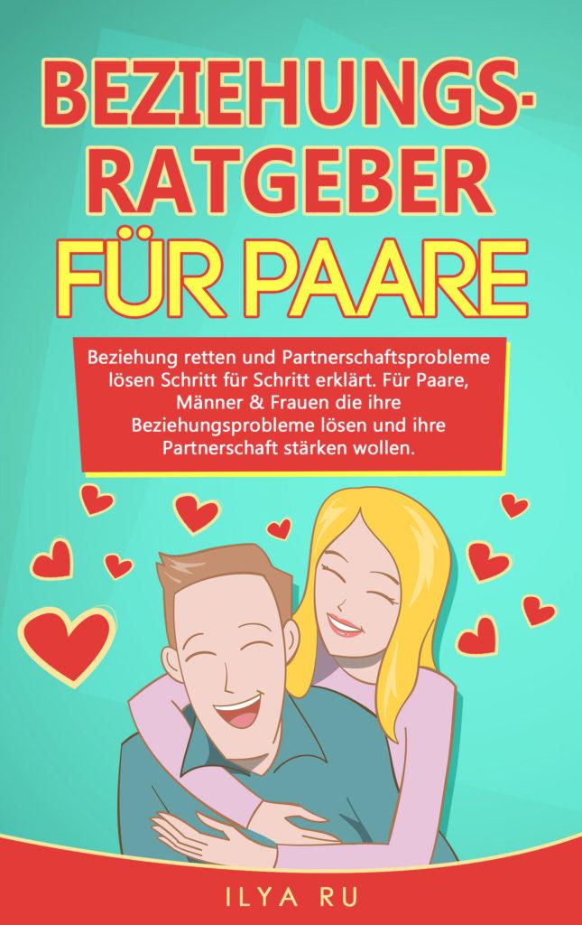 Beziehungsratgeber für Paare Ilya Ru www.ilyaru.com
