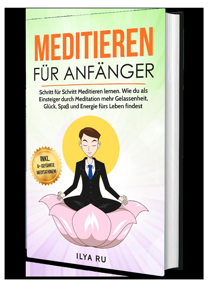 Meditieren für Anfänger - Ratgeber von Ilya Ru